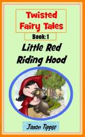 Cover for 'Twisted Fairy Tales 1: Little Red Riding Hood'