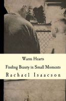Cover for 'Warm Hearts: Finding Beauty in Small Moments'