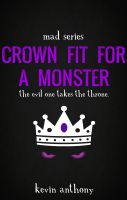 Cover for 'Crown Fit For A Monster'