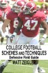 College Football Schemes and Techniques: Defensive Field Guide by Matt Zeigler