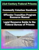 Cover for '21st Century Federal Prisons: Community Volunteer Handbook, Offender Transition Program Resource Manual (Jobs, Assistance), Legal Resource Guide to the Federal Bureau of Prisons, Imprisonment'