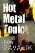 Hot Metal Tonic by Ron Gavalik