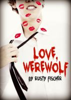 Cover for 'Love, Werewolf: A YA Valentine's Day Story'