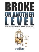Cover for 'Broke On Another Level - The Cure For Limitless Spending'