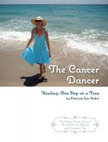Cover for 'The Cancer Dancer - Healing: One Step at a Time'