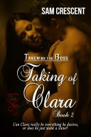 Sam Crescent - The Taking of Clara 2: Taken by the Boss
