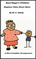 SilverTonalities Sheet Music Services - Aunt Hagar's Children Blues Beginner Piano Sheet Music