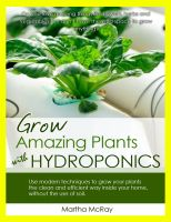Cover for 'Grow Amazing Plants with Hydroponics'