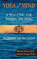 Cover for 'Yoga for the Mind: A New Ethic for Thinking and Being & Meridians of Thought'