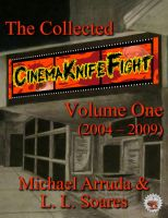Cover for 'The Collected Cinema Knife Fight: Volume 1 (2004-2009)'