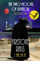 Cover for 'Firestone Rings (The Two Moons of Rehnor, Book 4)'