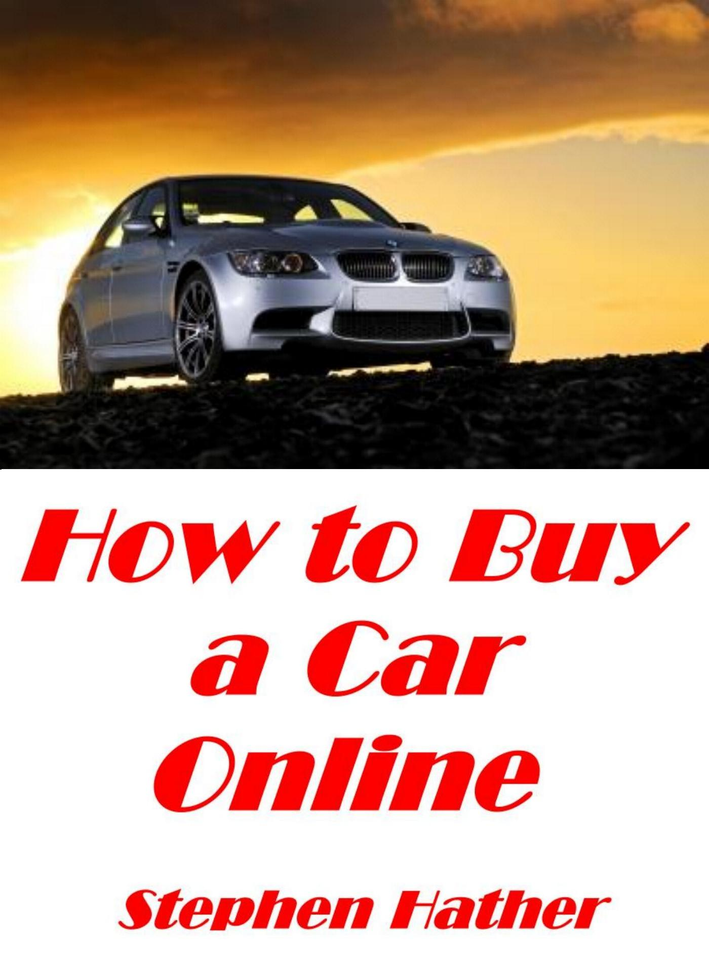 Stephen Hather - How to Buy a Car Online