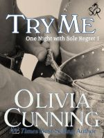Olivia Cunning - Try Me (One Night with Sole Regret #1)