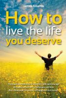 Cover for 'How to Live the Life you Deserve'