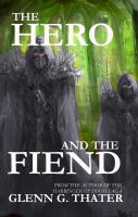 Cover for 'The Hero and the Fiend (An Epic Fantasy Novelette)'