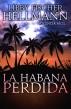 La Habana Perdida by Libby Fischer Hellmann