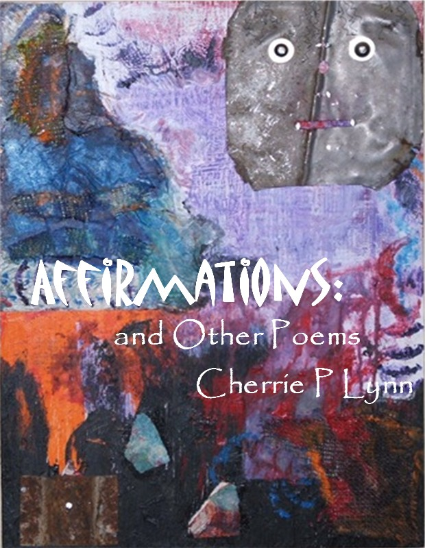 Cherrie P Lynn - Affirmations and Other Poems