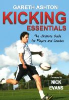 Cover for 'Kicking Essentials: The Ultimate Guide for Players and Coaches'