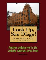 Cover for 'Look Up, San Diego! A Walking Tour of Downtown'