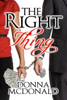 Cover for 'The Right Thing (Contemporary Romance, Romantic Suspense, Humor)'
