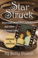 Cover for 'Star Struck: Interviews with Dirty Harry and other Hollywood Icons'