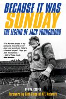Cover for 'Because It Was Sunday: The Legend of Jack Youngblood'