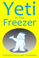 Cover for 'Yeti In The Freezer'
