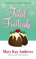 Cover for 'Fatal Fruitcake: A Christmas Short Story'