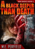 Cover for 'A Black Deeper Than Death (Miki Radicci Book 1)'