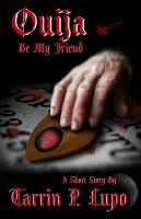 Cover for 'Ouija Be My Friend? - Horror and Mystery Short Story'