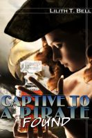 Cover for 'Found: Captive to a Pirate, Part 4 (BBW Erotic Romance)'