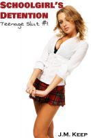 J.M. Keep - Teenage Slut #1: Schoolgirl's Detention (Tiffany's Detention)