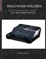 Cover for 'Hollywood Rolodex:  Over 3,000+ Valuable Industry Contact Listings to get your script SOLD'