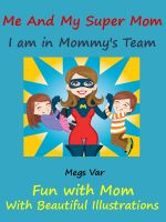 Cover for 'Kids Story Book Super Mom : Me And My Super Mom'