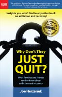 Cover for 'Why Don't They Just Quit? What families and friends need to know about addiction and recovery.'