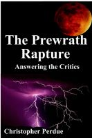 Cover for 'The Prewrath Rapture: Answering the Critics'