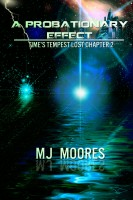 M.J. Moores - A Probationary Effect: Time's Tempest Lost Chapter 2