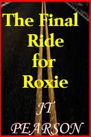 Cover for 'The Final Ride For Roxie'