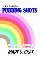 Cover for '28 Fun Flavors of Pudding Shots'