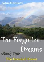 Cover for 'The Forgotten Dreams. Book One. The Grendall Forest'