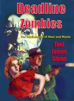 Cover for 'Deadline Zombies: The Adventures of Maxi and Moxie'