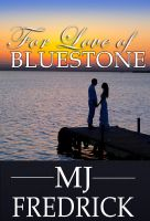 Cover for 'For Love of Bluestone (A Boxed Set)'