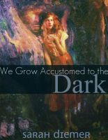 Cover for 'We Grow Accustomed to the Dark (A Lesbian Post-Apocalyptic Story)'
