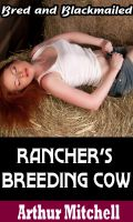 Cover for 'Rancher's Breeding Cow: Bred and Blackmailed (Impregnation Sex)'