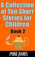 Cover for 'A Collection Of Ten Short Stories For Children – Book 2'