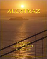 Cover for 'Alcatraz: 10,000 Years Of Life On The Rock'