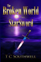 Cover for 'The Broken World Book Two - StarSword'