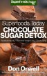 Superfoods Today Chocolate Sugar Detox by Don Orwell