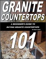 Cover for 'Granite Countertops 101-A beginner's guide to buying granite countertops'