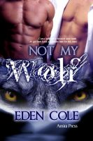 Cover for 'Not My Wolf (My Wolf Book 1)'